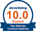 Avvo Rating 10.0 Superb - Top Attorney Criminal Defense